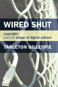 Wired Shut by Tarleton Gillespie